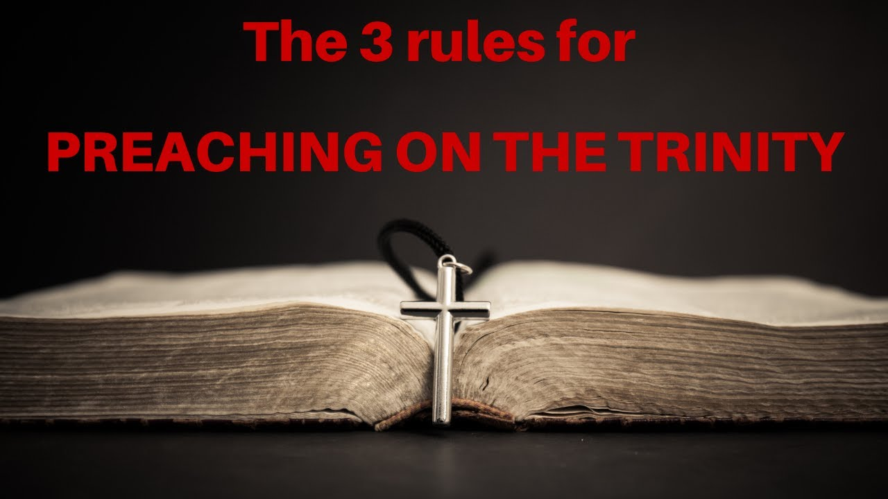3 Rules for Preaching on the Trinity
