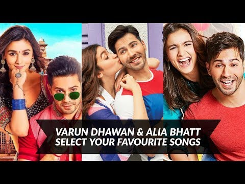 Varun Dhawan & Alia Bhatt ★ Select Your Favourite Songs
