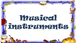 Английский видео-словарь. Музыкальные инструменты на английском языке.