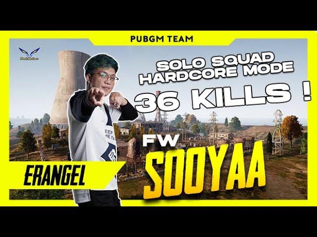 FW SOOYAA HARDCORE SOLO SQUAD 36 KILLS!!! CHICKEN!!
