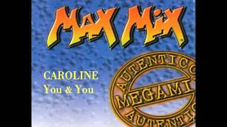 CAROLINE  -  You & You (COVER Max Mix)(1997)