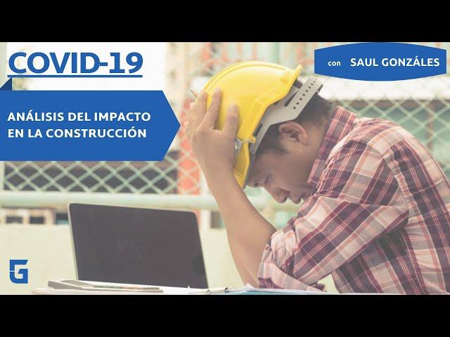 COVID-19 Análisis de impacto en la Construcción
