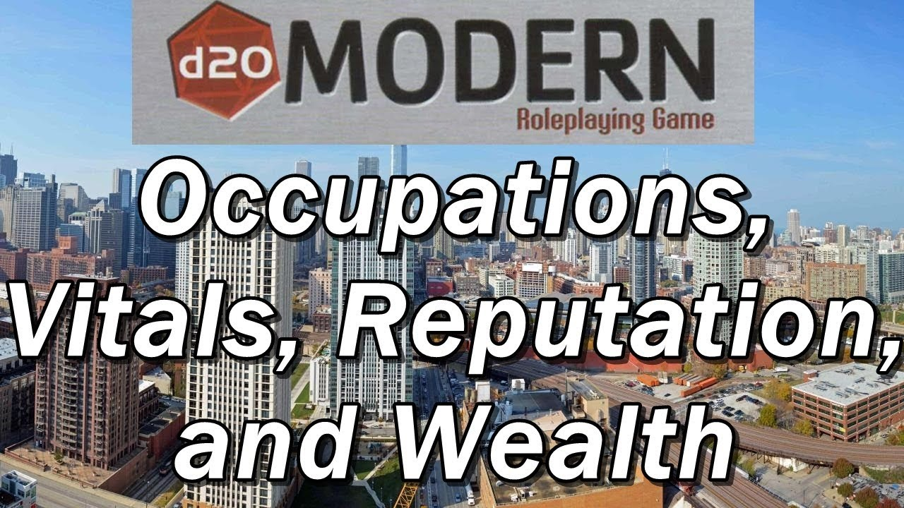 D20 MODERN Episode 2: Occupations, Vitals, Actioin Points, Reputation, and  Wealth