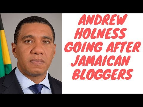 Andrew Holness Is Targeting Bloggers For Exposing Too Much Information