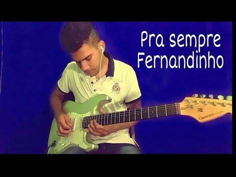 Pra sempre - Fernandinho , Guitar cover -Wellington alves