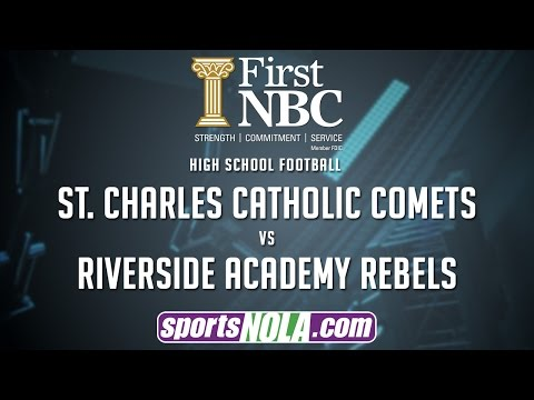St. Charles Catholic vs Riverside Football • Presented by First NBC Bank