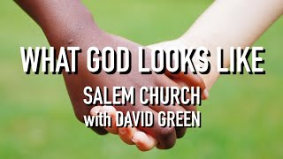 What God Looks Like - David Green - May 31, 2020