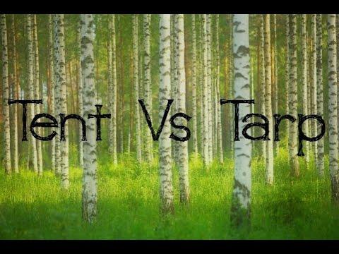 & Tarp Vs Tent - YouTube