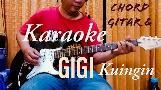 GIGI Kuingin - Chord Gitar Dan Karaoke