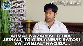 """Akmal Nazarov """"Fitna"""" seriali, janjal va to"""