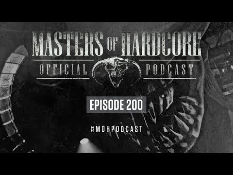 Official Masters Of Hardcore Podcast 200 By F. Noize
