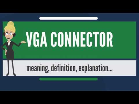 What is VGA CONNECTOR? What does VGA CONNECTOR mean? VGA CONNECTOR meaning, definition & explanation