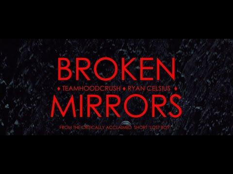 TeamHoodCrush - BROKEN MIRRORS ( unofficial music video )