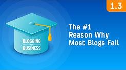 The #1 Reason Why Most Blogs Fail [1.3]