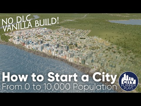 How To Start A City In Cities Skylines, Part 1: From 0 To 10k Population |No Mods, No DLC, Vanilla|