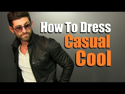 Your Casual Style Is BORING! 10 Ways To Make Your Casual Style COOLER!