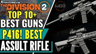 The Division 2 P416 IS THE BEST ASSAULT RIFLE! ! TOP 10 GUNS PVP SHOWCASE / ENDGAME PVP ( CONFLICT )