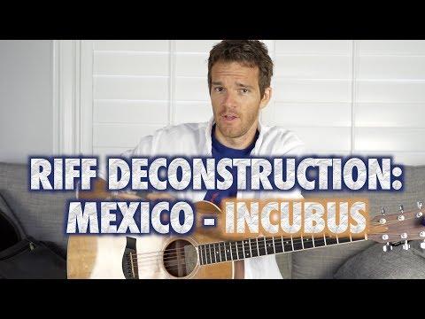 Riff Deconstruction: Mexico - Incubus