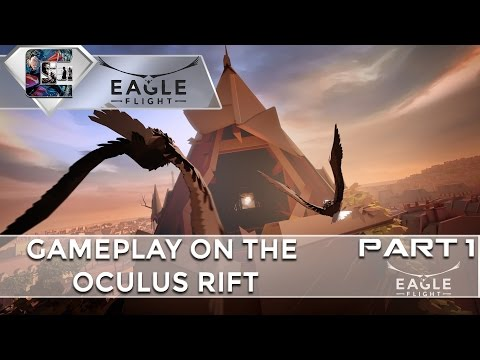 EAGLE FLIGHT – VR Gameplay – Oculus Rift (Beautiful Game)