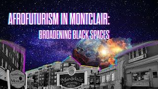 """""""AFROFUTURISM"""" in Montclair"""