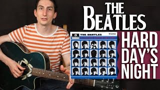 The Beatles - Hard Day's Night - Как играть на акустической гитаре Битлз (The Beatles) - Первый Лад