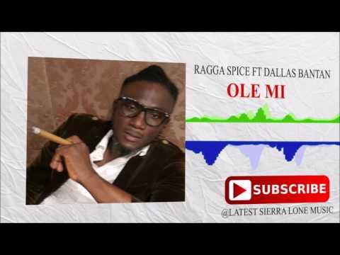 Ragga Spice ft Dallas Bantan - Ole Mi (Official Audio 2017)