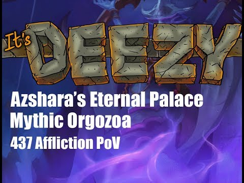 Mythic ORGOZOA Azshara's Eternal Palace Affliction Warlock PoV
