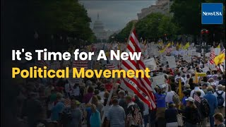 It's Time for A New Political Movement | NewsUSA TV | Community