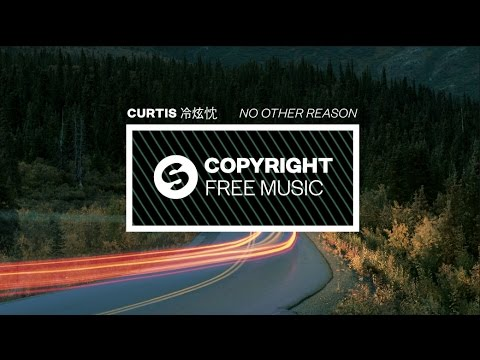 Curtis (冷炫忱) - No Other Reason