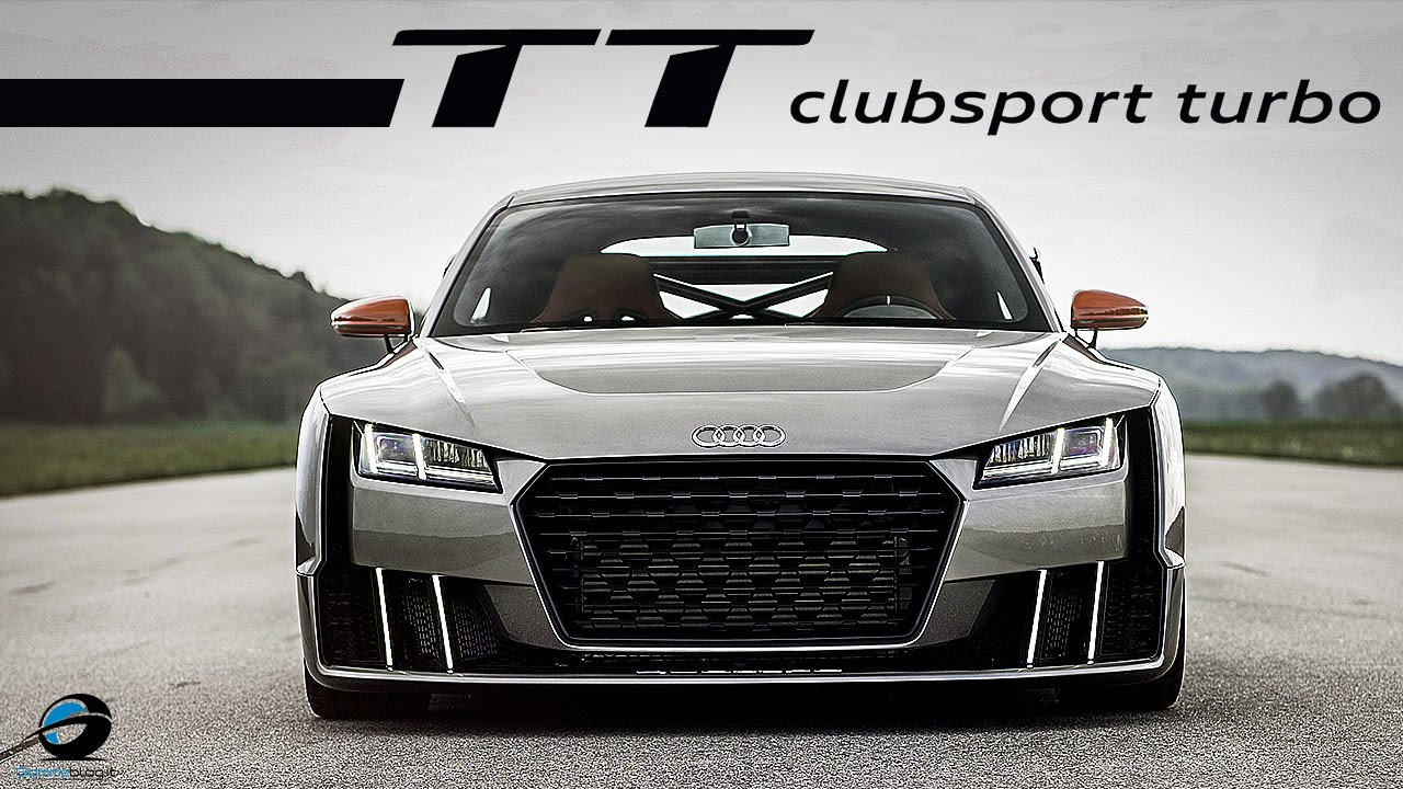Audi TT Clubsport Turbo Concept 600 HP - YouTube