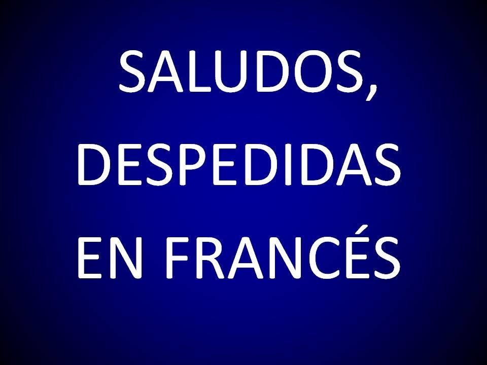 Saludos Despedidas En Francés