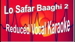 Lo Safar REDUCED VOCALS KARAOKE | Baaghi 2 | Tiger Shroff | Disha Patani | Jubin Nautiyal