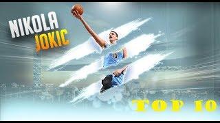 NIKOLA JOKIC - TOP 10 CAREER HIGHLIGHTS