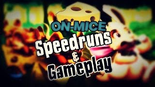 On-Mice - Speedrun´s & Gameplay (Pré 100K)