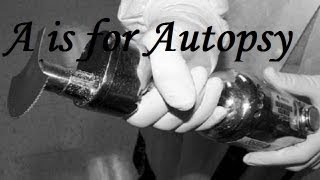 a is for autopsy