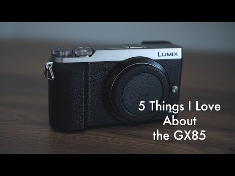 5 Things I Love About the GX85 / GX80