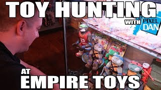 TOY HUNTING with Pixel Dan at Empire Toys