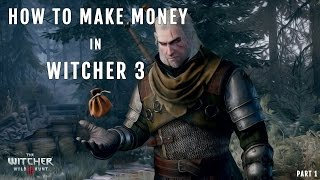 How to make money in Witcher 3: Wild Hunt - White Orchard