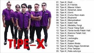 15 LAGU TERBAIK - TIPE X SEPANJANG MASA FULL ALBUM