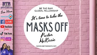 Pastor Coach McKissic It's TIME to take the Masks OFF! (Be The Ram Global Fellowship)