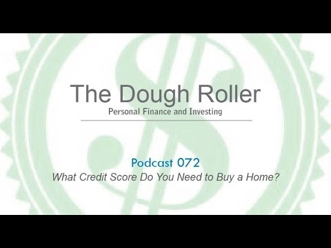 DR 072: What Credit Score do You Need to Buy a Home?