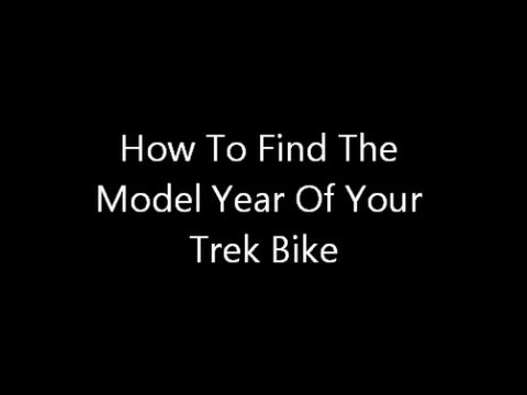 How To Find The Model Year Of Your Trek Bike Youtube