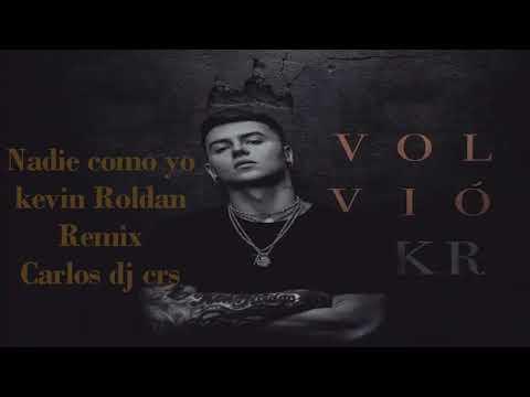 Nadie como yo kevin Roldan Remix Carlos dj crs