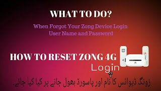 What to do? When forgot your Zong Device Login User Name and Password|| How to Reset Zong 4g Device?