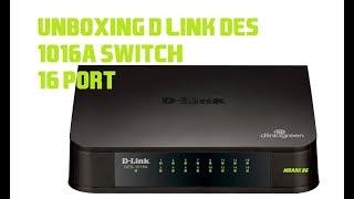 unboxing D-Link DES 1016A switch 16 port