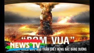 """[Hồ sơ mật]. Tsar Bomba: Quả bom """"quái vật"""" mạnh nhất trong lịch sử nhân loại được thử ở đâu?"""