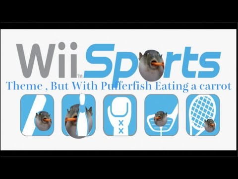 Wii Sports Theme But With Pufferfish Eating A Carrot Sound