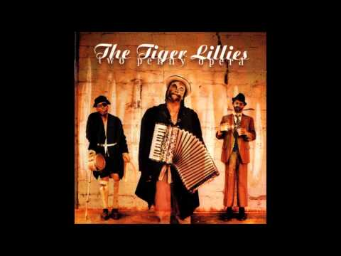 The Tiger Lillies - Two Penny Opera [2001] full album