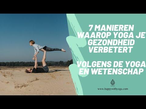 7 MANIEREN WAAROP YOGA JE GEZONDHEID VERBETERT - YOGA EN WETENSCHAP | Yoga tips | Happy with Yoga