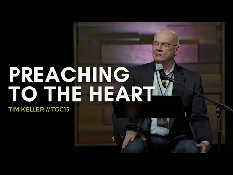"(Workshop) Tim Keller: ""Preaching to the Heart"""